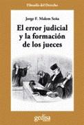 Error Judicial Y La Formacion De Los Jueces, El - Malem Seña, Jorge F.