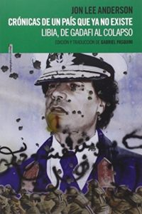 Crónicas De Un País Que Ya No Existe - Anderson, Jon Lee