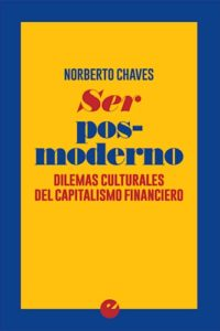 Ser Posmoderno - Chaves, Norberto