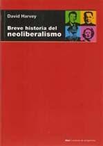 Breve Historia Del Neoliberalismo - Harvey, David