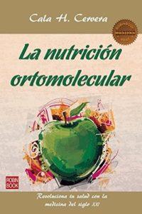 La Nutrición Ortomolecular - Cervera, Cala H.