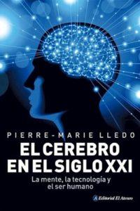 Cerebro En El Siglo Xix, El - Lledo, Pierre Marie