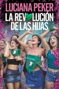 Revolución De Las Hijas, La - Peker, Luciana