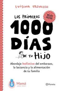 Los Primeros 1000 Días De Tu Hijo - Troncoso, Luisina