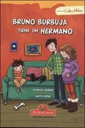 Bruno Burbuja Tiene Un Hermano - Suárez, Patricia
