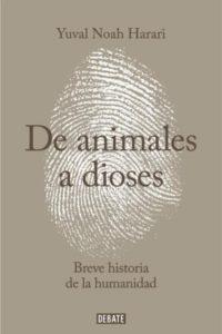 De Animales A Dioses - Harari, Yuval Noah