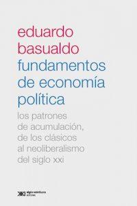 Fundamentos De Economía Politíca - Basualdo, Eduardo