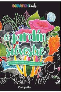 El Jardín Silvestre - Catapulta,