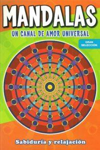 Mandalas Un Canal De Amor Universal -