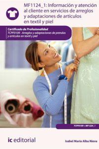 Información Y Atención Al Cliente En Servicios De Arreglos Y Adaptaciones De Artículos En Textil Y P - Alba Nieva, Isabel María
