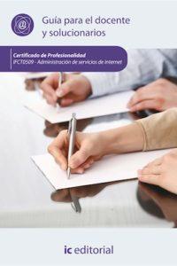 Administración De Servicios De Internet. Ifct0509 - Guía Para El Docente Y Solucionarios - S.L. Innovación Y Cualificació