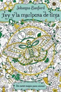 Ivy Y La Mariposa De Tinta - Basford, Johanna