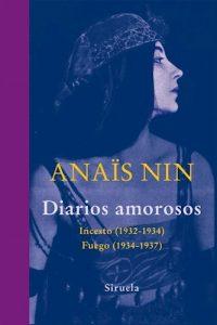 Diarios Amorosos (Incesto 1932-1934 / Fuego 1934-1937) - Nin, Anaïs