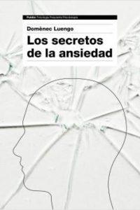 Los Secretos De La Ansiedad - Luengo, Domenec