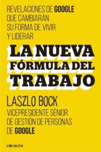 Nueva Formula Del Trabajo, La - Bock, Laszlo