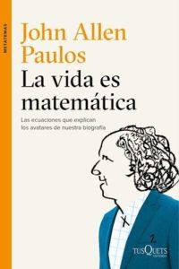 Vida Es Matematica, La - Paulos, John Allen