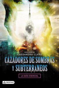Cazadores De Sombras Y Subterráneos - Clare, Cassandra