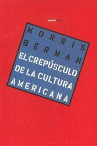 Crepusculo De La Cultura Americana, El - Berman, Morris