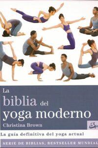 La Biblia Del Yoga Moderno - Brown, Christina