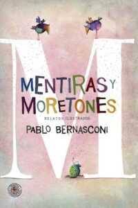Mentiras Y Moretones - Bernasconi, Pablo