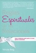 Reglas Espirituales De Las Relaciones - Berg, Yehuda