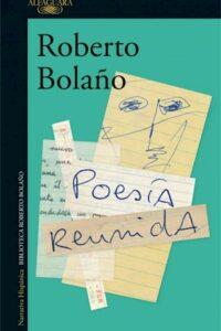 Poesía Reunida - Bolaño, Roberto
