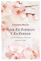 Vivir En Espiritu Y En Verdad - Martin, Consuelo