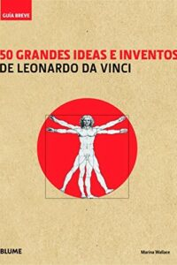 50 Grandes Ideas E Inventos De Leonardo Da Vinci -
