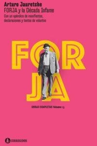 Forja Y La Década Infame (Bolsillo) - Jauretche, Arturo