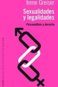 Sexualidades Y Legalidades - Greiser, Irene
