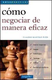 Como Negociar De Manera Eficaz - Pizzi, C.