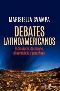 Debates Latinoamericanos - Svampa, Maristella